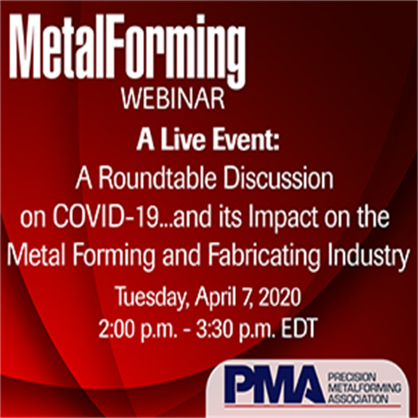 A Live Event: A Roundtable Discussion on COVID-19...and its Impact on the Metalforming and Fabricating Industry
