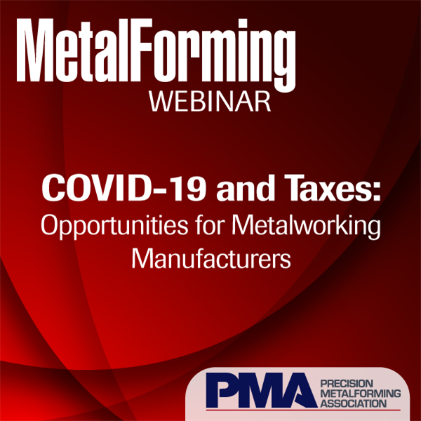 COVID-19 and Taxes: Opportunities for Metalworking Manufacturers
